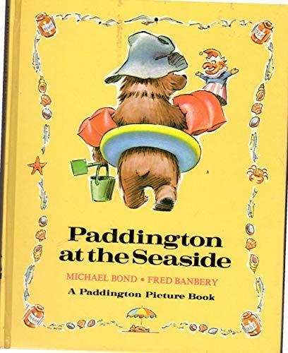 PADDINGTON AT SEASIDE (Paddington Picture Book): Bond, Michael