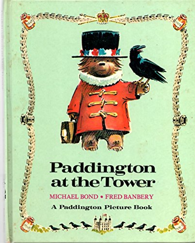 9780394838021: Paddington at the Tower (His a Paddington Picture Book)