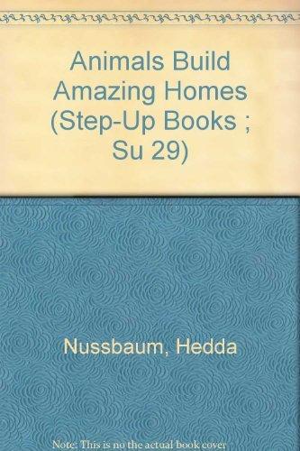 Animals Build Amazing Homes: Nussbaum, Hedda