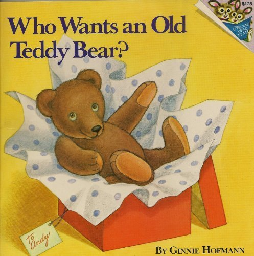 9780394839257: Who Wants an Old Teddy Bear? (Please Read to Me)