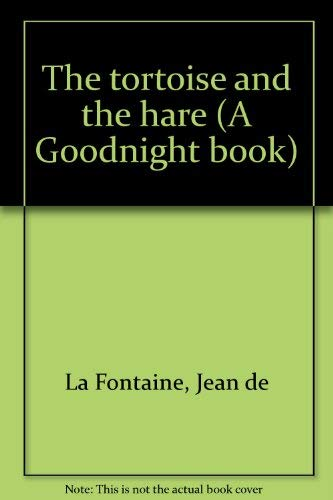 The tortoise and the hare (A Goodnight book) (0394841026) by La Fontaine, Jean de