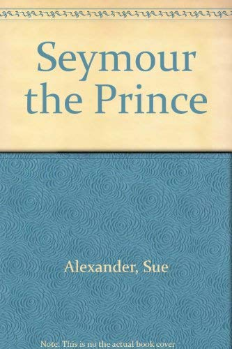 9780394841410: Seymour the Prince