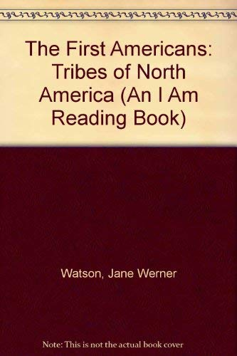 9780394841946: The First Americans: Tribes of North America (An I Am Reading Book)