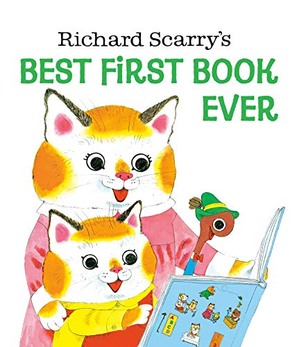 Richard Scarry's Best First Book Ever: Richard Scarry