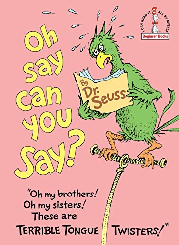 Oh, Say Can You Say? (I Can Read It All by Myself: Beginner Books): Seuss, Dr.