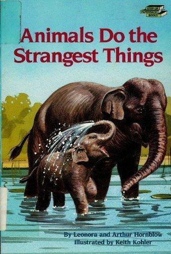Animals Do the Strangest Things (Step-Up Books): Leonora Hornblow; Arthur