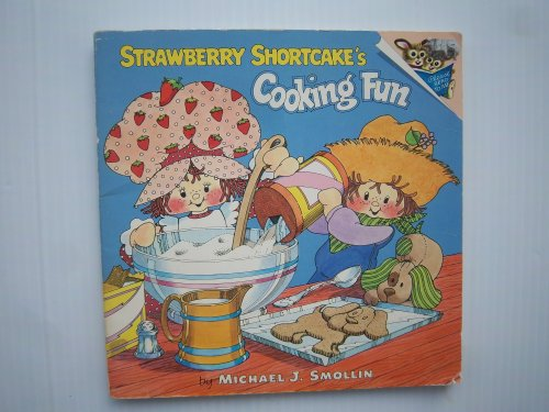Strawberry Shortcake's Cooking Fun: Michael J. Smollin