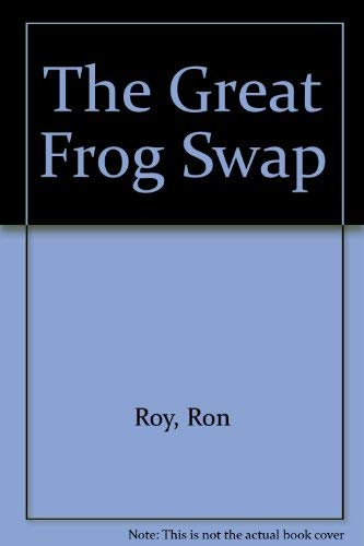 The Great Frog Swap (0394844327) by Roy, Ron; Chess, Victoria