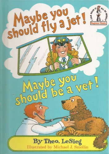 9780394844480: Maybe You Should Fly a Jet! Maybe You Should Be a Vet! (Beginner Books)