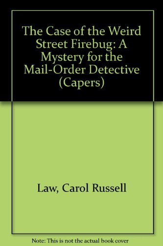 The Case of the Weird Street Firebug: Carol Russell Law