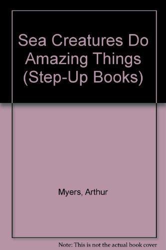 9780394844879: SEA CREATURES DO AMAZING (Step-Up Books)