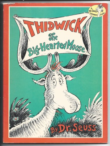9780394845401: THIDWICK The Big-Hearted Moose (A Dr. Seuss Paperback Classic)