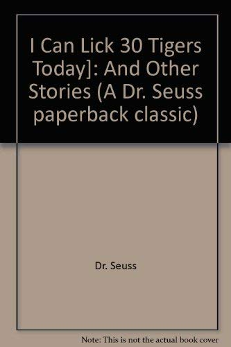 9780394845432: I Can Lick 30 Tigers Today: And Other Stories (A Dr. Seuss paperback classic)