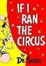 9780394845463: If I Ran the Circus-Pa
