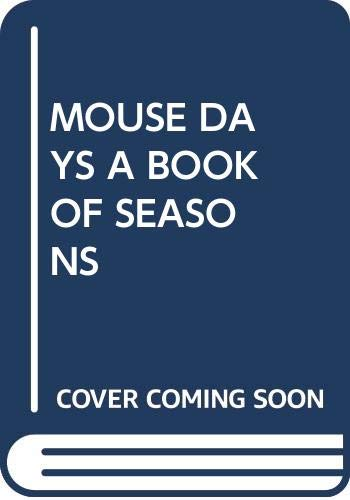 9780394845487: Mouse Days: A Book of Seasons