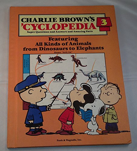 9780394845524: Charlie Brown's 'Cyclopedia: Super Questions and Answers and Amazing Facts, Vol. 3: Featuring All Kinds of Animals from Dinosaurs to Elephants