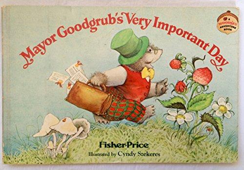 9780394845890: Fisher-Price Mayor Goodgrub's Very Important Day