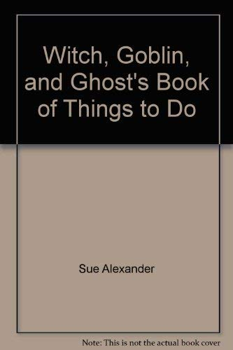 9780394846125: Witch, Goblin, and Ghost's Book of Things to Do