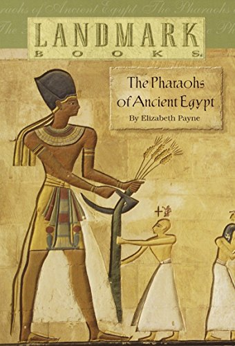 The Pharaohs of Ancient Egypt (Landmark Books): Payne, Elizabeth