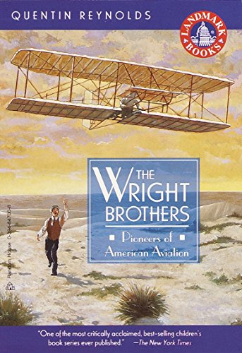 The Wright Brothers: Pioneers of American Aviation (Landmark Books) (0394847008) by Reynolds, Quentin