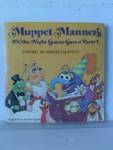 Muppet Manners: Or, the Night Gonzo Gave a Party (039484713X) by Pat Relf
