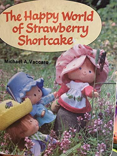 9780394847344: The Happy World of Strawberry Shortcake