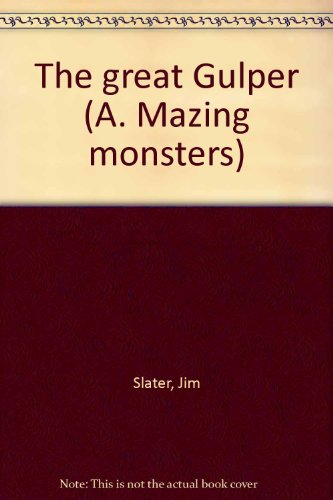 9780394847375: The great Gulper (A. Mazing monsters)