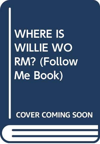 9780394847597: WHERE IS WILLIE WORM? (Follow Me Book)