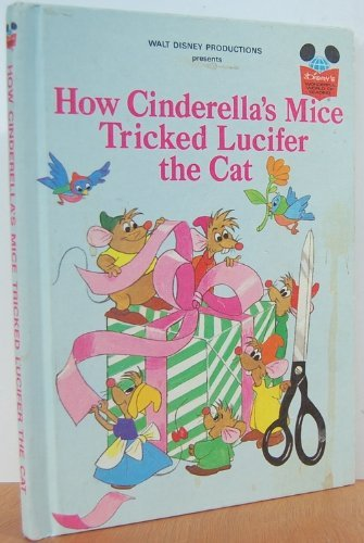 9780394848075: Walt Disney Productions presents How Cinderella's mice tricked Lucifer the cat (Disney's wonderful world of reading)