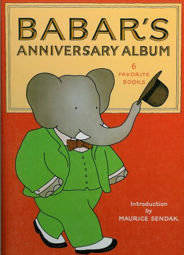 Babar's Anniversary Album: Six Favorite Books: De Brunhoff, Jean and Laurent