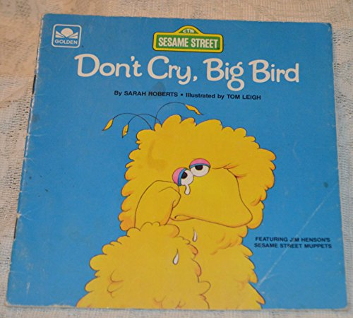 9780394848686: Don't Cry, Big Bird (A Sesame Street Start-to-Read Book)