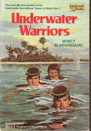 Underwater Warriors (Landmark Books, 11): Blassingame, Wyatt