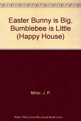Easter Bunny is big, bumblebee is little: J. P Miller