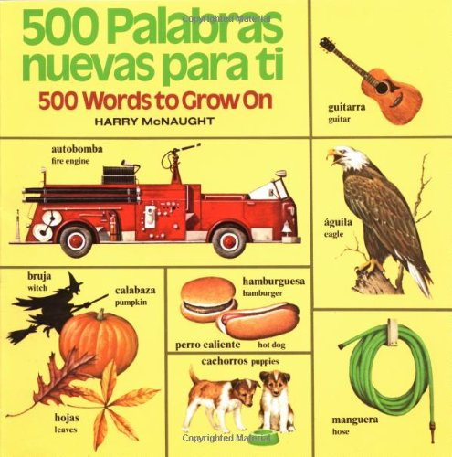 9780394851457: 500 Palabras Nuevas Para Ti: 500 Words to Grow On (English/Spanish) (Pictureback(R)) (Spanish Edition)