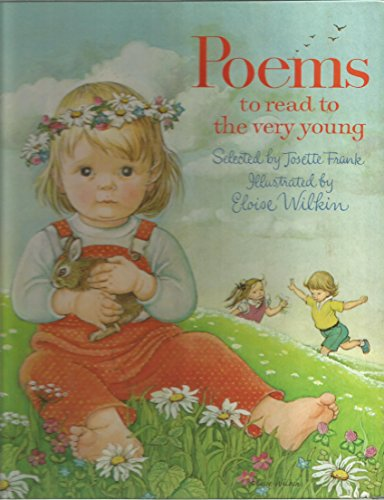 Poems to read to the very young: Compiler-Josette Frank; Illustrator-Eloise