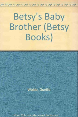 9780394853802: BETSY'S BABY BROTHER (Betsy Books)