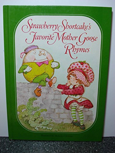 Strawberry Shortcake's favorite Mother Goose rhymes: Unstated; Illustrator-Mercedes Llimona