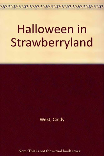 Halloween in Strawberryland (0394854357) by West, Cindy