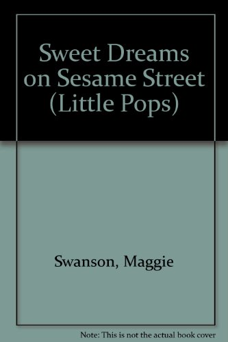 SWEET DREAMS ON SES ST (Little Pops) (9780394854489) by Sesame Street