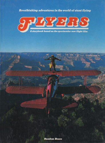 Flyers: A Storybook Based on the Spectacular New Flight Film (0394855353) by French, Michael