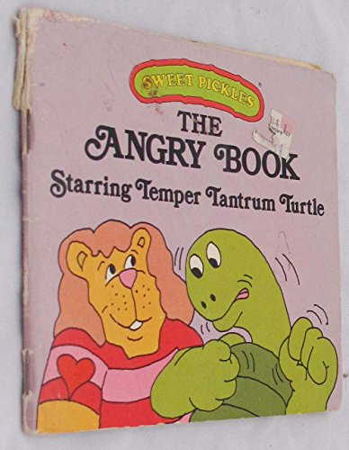9780394855417: The Angry Book Starring Temper Tantrum Turtle (Sweet Pickles)