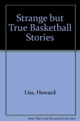 9780394856315: Strange But True Basketball Stories (Random House sports library)