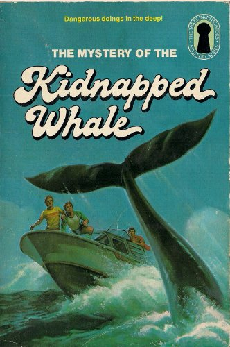 9780394858418: The Mystery of the Kidnapped Whale (Three Investigators Mystery Series )