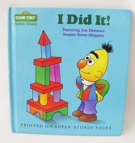 I DID IT! (Sesame Street Toddler Books) (0394860195) by Sesame Street