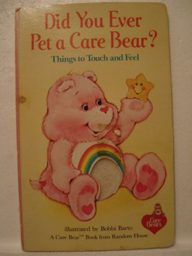 9780394860879: Did You Ever Pet a Care Bear?