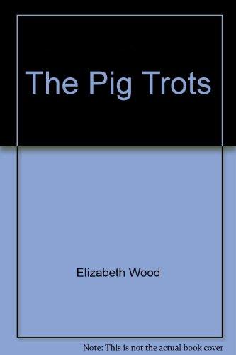 The pig trots (Random House read-around book): Wood, Elizabeth