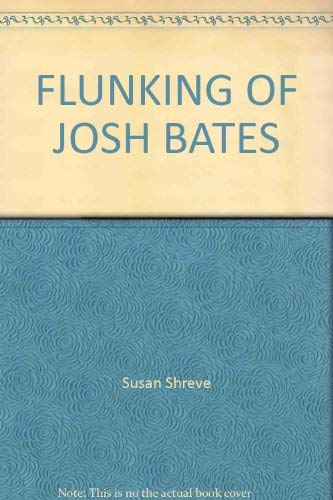 9780394863801: Flunking of Josh Bates