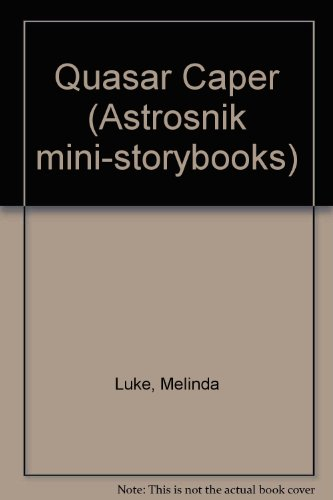 9780394863924: Quasar Caper (Astrosnik mini-storybooks)