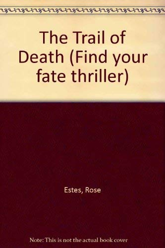 Find Your Fate Mystery The Trail of Death by Rose Estes 1985 Hardcover