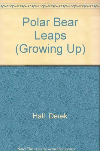 9780394865317: Polar Bear Leaps (Growing Up)